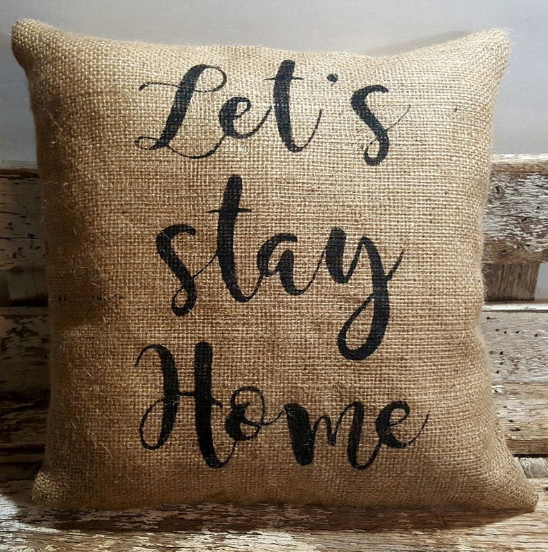 Let's Stay Home Burlap Stuffed Pillow 14 x 14 image 0
