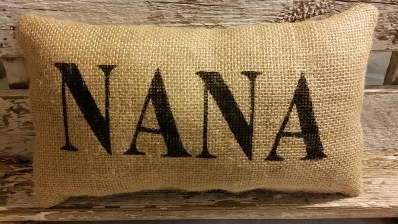 Burlap Nana 11 x 6 Stuffed Pillow Mother's Day image 0