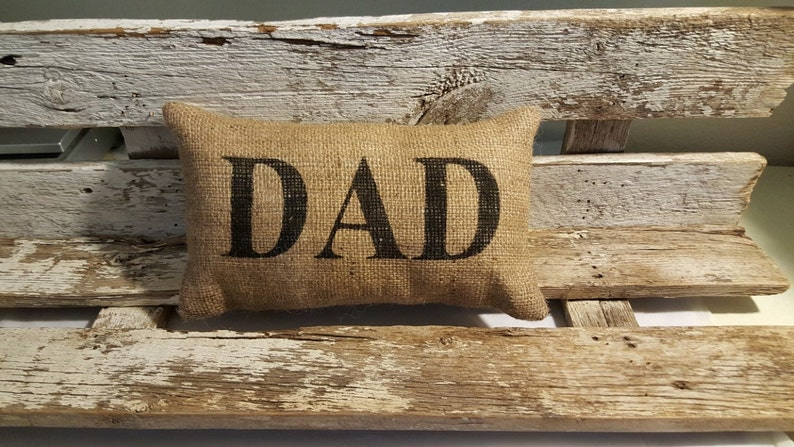 Burlap Dad 11 x 6 Stuffed Pillow Father's Day image 0