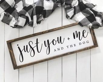 Just You Me and the Dog Sign | Farmhouse Sign | Just You Me and the Dogs | Dog Lover Gift | Housewarming Gift | Farmhouse Decor | Dog Decor