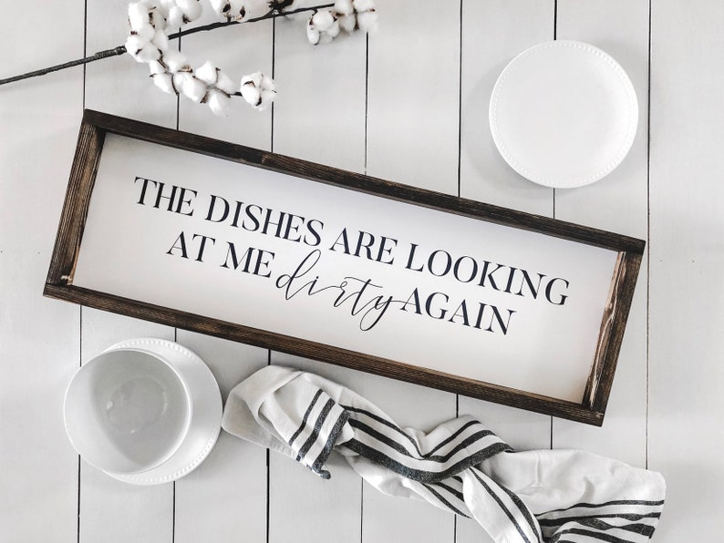 The Dishes are Looking at Me Dirty Again Sign  Farmhouse image 0