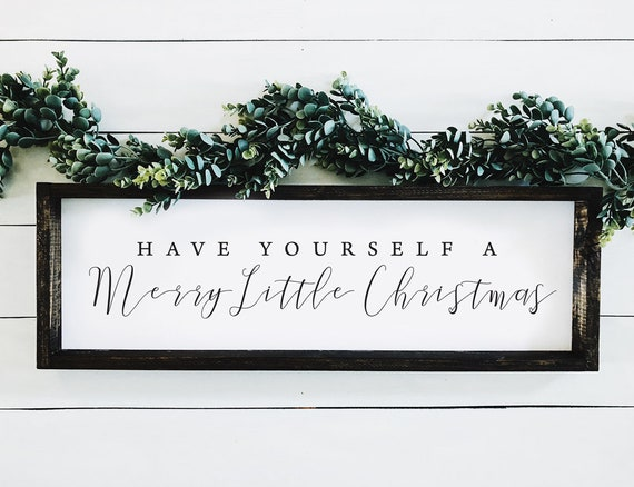 Have Yourself a Merry Little Christmas Farmhouse Sign, Wood Sign, Farmhouse Christmas Decor, Farmhouse Decor, Christmas Farmhouse Style Sign