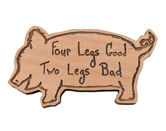 Four Legs Good Two Legs Bad - Well Read Magnet
