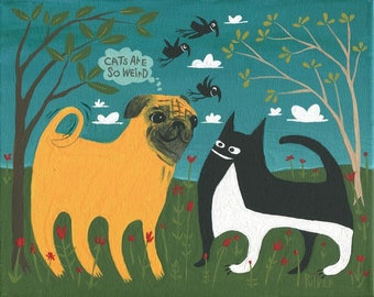 Pug Dog & Tuxedo Cat Art Painting - Cats Are So Weird - Original Whimsical Funny Outsider Folk Crow Artwork Wall Decor Ready to Hang Canvas