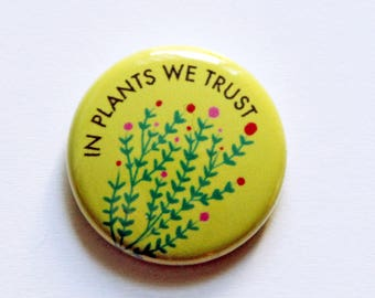 In Plants We Trust One Inch Button