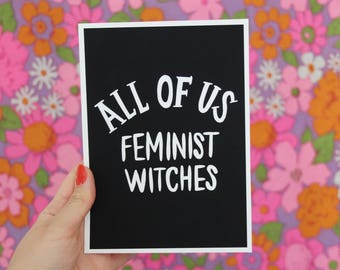 All of Us Feminist Witches 5x7 Print in Black