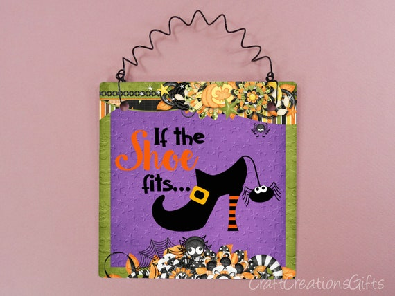 Witch Sign If The Shoe Fits Halloween Fall Autumn Quotes Etsy