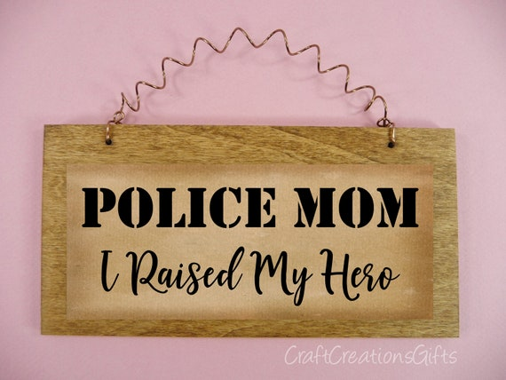 Police Mom Dad Sign I Raised My Hero Policeman Mother Father Etsy