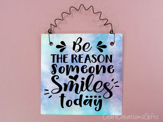 Cute Sign Be The Reason Someone Smiles Today Inspirational Etsy