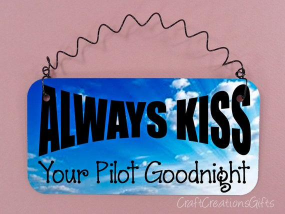 Sign Always Kiss Your Pilot Goodnight Spouse Girlfriend Etsy