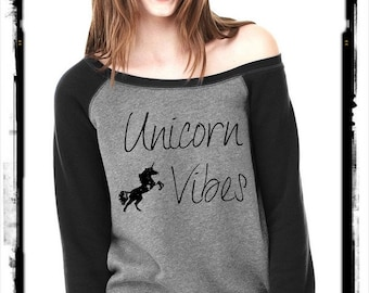 Unicorn Vibes Bella Wide neck Sweatshirt Off the shoulder slouchy long sleeve shirt  screenprint