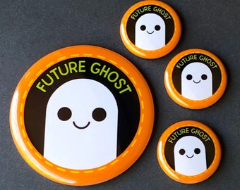 Future Ghost | Pin, Button, Magnet, Bottle Opener, Pocket Mirror, Keychain | Funny Achievement Badge | Creepy Cute Halloween Flair Accessory