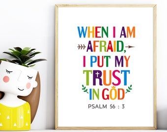 When I am afraid, I put my trust in God, Psalm 56:3. Bible verse poster for kids room decor. Digital download