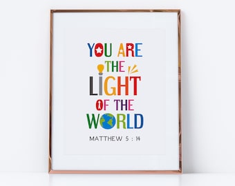 You are the light of the world. Matthew 5:14. Printable bible verse wall art for kids room, nursery, Sunday school decor. Digital download