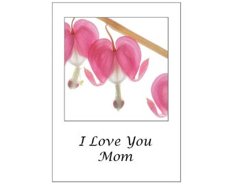 Bleeding Heart Greeting Card,  I Love You Mom, Flower Card for Mother, Blank Card