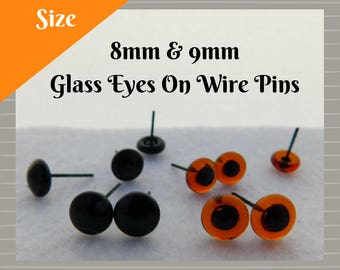 20 PAIR 8mm or 9mm Glass EYES on Wire Pins for needle felted sculpture, teddy bears, felted animals,  dolls, Ooaks (GP-201)
