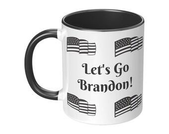 Let's Go Brandon Ceramic Coffee Mug / Coffee Cup / Tea Mug