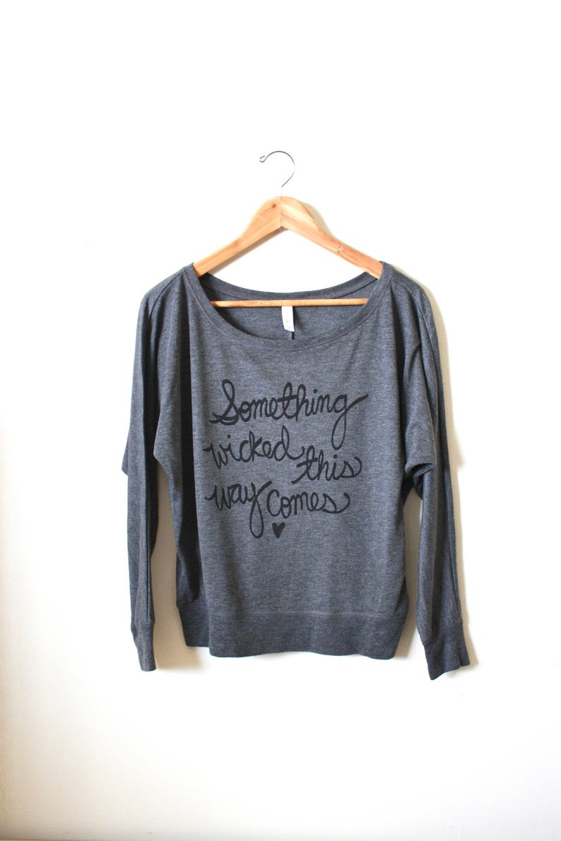 Halloween Shirt Fall Shirt Something Wicked This Way Come Women/'s Flowy Long Sleeve Shirt Witches Tee Made to Order Shakespeare Quote