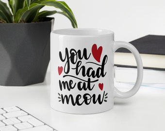 You Had Me At Meow Pet Lovers Mug