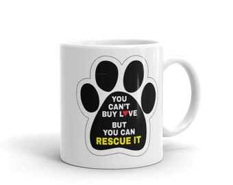 You Can Buy Love But You Can't Rescue It Mug