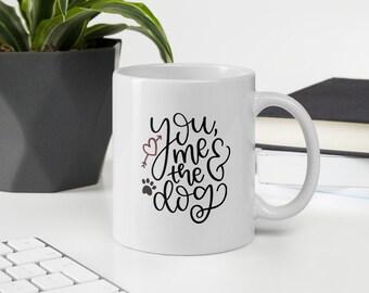 You Me And the Dog Pet Lovers Mug