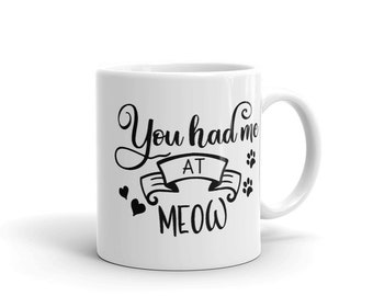 You Had Me At Meow Cat Lovers Mug