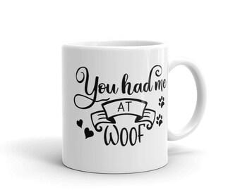 You Had Me At Woof Pet Lovers Mug