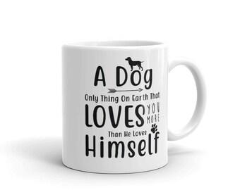 A Dog Loves You More Than Himself Dog Lovers Mug