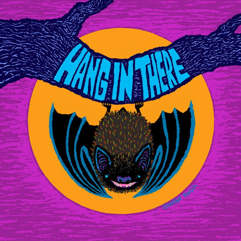 Hang In There Little Brown Bat Signed Print by Mister Reusch image 0