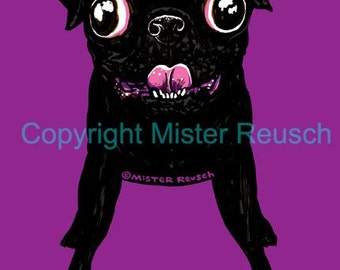 New Black Pug Signed Art Print by Mister Reusch