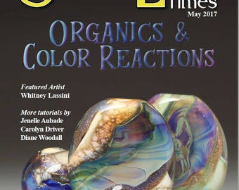May 2017 Soda Lime Times Lampworking Magazine - Organics and Color Reactions - (PDF) - by Diane Woodall