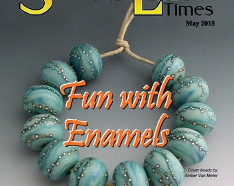May 2015 Soda Lime Times Lampworking Magazine - Fun with Enamels - (PDF) - by Diane Woodall