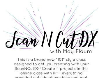 ScanNCutDX 101 online class (with kit)