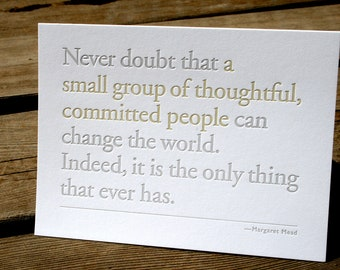 Never Doubt that a small group... Margaret Mead Quote, Letterpress Card by Full Circle Press