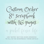 "Personalized Scrapbook - 8"" with 16 pages - Custom Order Scrapbook - Personalized Gift"