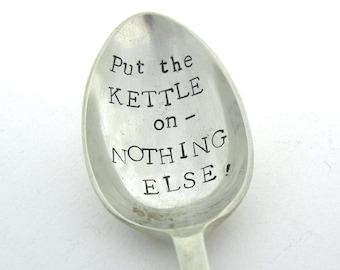 Put the Kettle on, Naturist Handstamped Teaspoon, Hand Stamped Vintage Tea Spoon, Naturism Spoon