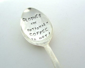 Clothes are optional, coffee is not, Naturist Handstamped Coffeespoon, Hand Stamped Vintage Coffee Spoon, Naturism Spoon