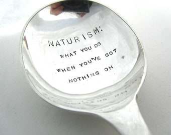 Naturism Definition, When You've Got Nothing On, Naturist Handstamped Soup Spoon, Hand Stamped Vintage Cutlery, Slight Second
