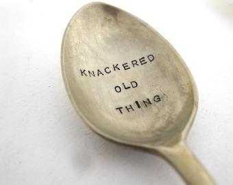 Knackered old thing, hand stamped vintage tea spoon
