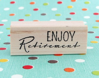 RUBBER STAMP - ENJOY Retirement