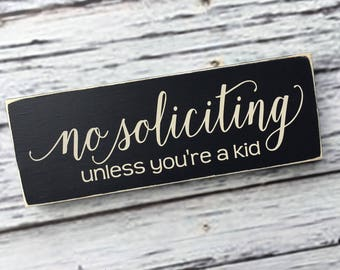 No Soliciting unless you're a kid | front door sign | no soliciting sign | do not distrub | no strangers | no soliciation | Style# NS19