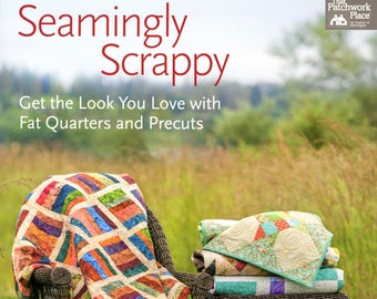 Seamingly Scrappy Book - Quilt Patterns for Fat Quarter Bundles, Precuts, Jelly Rolls, Layer Cakes, and Charm Packs by Rebecca Silbaugh