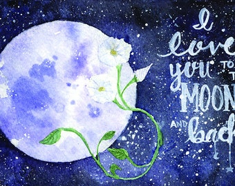 Love You To The Moon and Back Original Mixed Media Moonflower