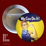 Rosie the Riveter-We Can do It- Pinback Button