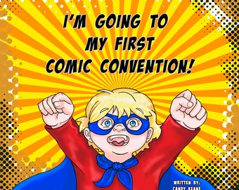 Children's Picture Book: I'm Going to My First Comic Convention! by Geek Mamas Candy Keane and Katherine Margaritis