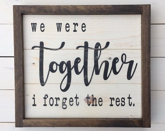 Ready to Ship | Wedding Gift | We Were Together Sign | Farmhouse Bedroom Wall Decor | Handcrafted Sign | Painted Sign | A Simple Impression