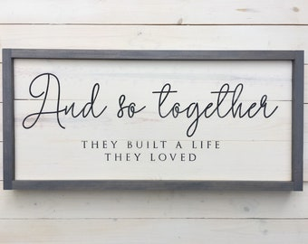 And so together they built a life they loved sign | Distressed Wood Sign | Farmhouse Wall Decor | Wedding Gift | Handcrafted Wood Sign
