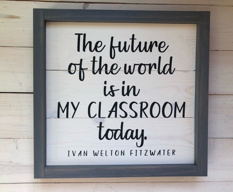 Teacher Appreciation Wood Sign Gift  The Future of the World image 0