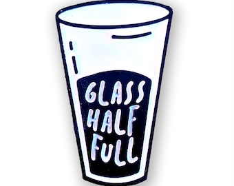 Glass Half Full Enamel Pin An Optimist's Delight
