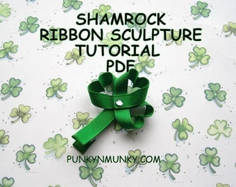 Shamrock Ribbon Sculpture Hair Clip Tutorial  Instructional Ebook St. Patrick's Day INSTANT DOWNLOAD